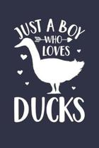 Just A Boy Who Loves Ducks Notebook - Gift for Duck Lovers - Duck Journal