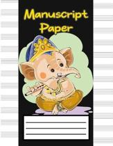 Manuscript Paper: Music Sheet Paper, Staff Paper, Musicians Notebook 12 Staves Cute Elephant Design for Kids (Music Composition Notebook