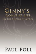 Ginny's Convent Life In the Sisters of Mercy