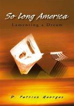 So Long America