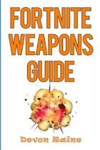Fortnite Weapons Guide