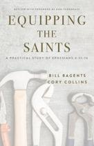Equipping the Saints: A Practical Study of Ephesians 4:11-16