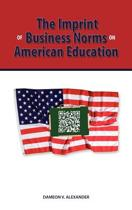 The Imprint of Business Norms on American Education