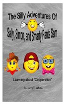 The Silly Adventures Of Sally, Simon, And Smarty Pants Sam