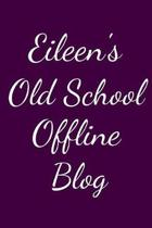 Eileen's Old School Offline Blog: Notebook / Journal / Diary - 6 x 9 inches (15,24 x 22,86 cm), 150 pages.