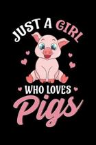 Just A Girl Who Loves Pigs: Adorable Just a Girl Who Loves Pigs Blank Composition Notebook for Journaling & Writing (120 Lined Pages, 6'' x 9'')