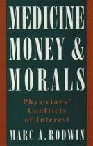 Medicine, Money, and Morals