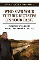 Who Says Your Future Dictates on Your Past?