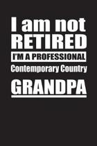 I Am Not Retired I'm A Professional Contemporary Country Grandpa