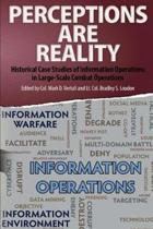 Perceptions Are Reality: Historical Case Studies of Information Operations in Large-Scale Combat Operations