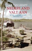 Nederland valt aan. Op weg naar oorlog met Indonesië 1947