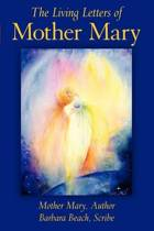 The Living Letters of Mother Mary
