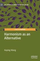 Harmonism as an Alternative