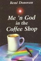 Me 'n God in the Coffee Shop