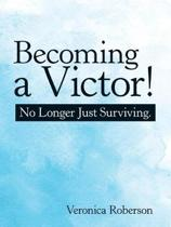 Becoming a Victor!