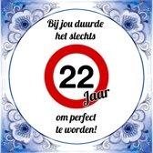 Verjaardag Tegeltje met Spreuk (22 jaar): bij jou duurde het slechts 22 jaar om perfect te worden + Cadeau verpakking & Plakhanger