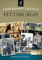 Legendary Locals of Pittsburgh