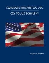 Swiatowe mocarstwo USA - czy to juz schylek?