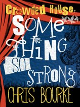 Crowded House: Something So Strong