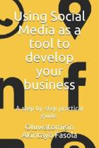 Using Social Media as a Tool to Develop Your Business