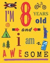 I'm 8 Years Old and I Am Awesome