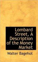 Lombard Street, a Description of the Money Market