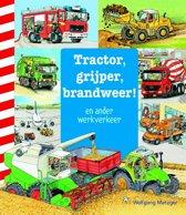Tractor, grijper, brandweer!