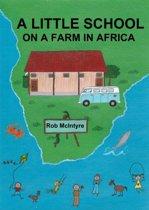 A Little School On A Farm In Africa