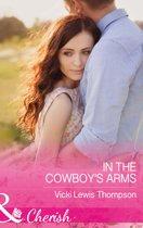 In The Cowboy's Arms (Mills & Boon Cherish) (Thunder Mountain Brotherhood, Book 9)