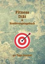 Di t Fitness & Ern hrungstagebuch 90 Tage Journal