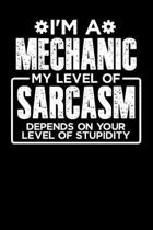 I'm a Mechanic My Level of Sarcasm Depends on your Level of Stupidity