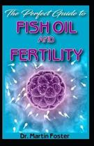 The Perfect Guide To Fish Oil and Fertility
