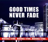 Good Times Never Fade