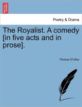 The Royalist. a Comedy [In Five Acts and in Prose].