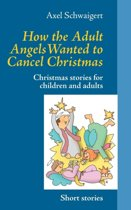 How the Adult Angels Wanted to Cancel Christmas