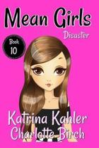 MEAN GIRLS - Book 10 - Disaster