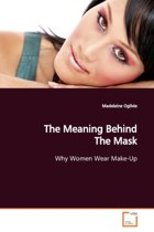 The Meaning Behind the Mask