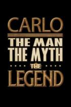 Carlo The Man The Myth The Legend: Carlo Journal 6x9 Notebook Personalized Gift For Male Called Carlo The Man The Myth The Legend