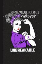 Pancreatic Cancer Warrior Unbreakable: Pancreatic Cancer Awareness Gifts Blank Lined Notebook Support Present For Men Women Purple Ribbon Awareness Mo