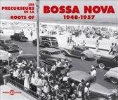 Bossa Nova 1948-1957 Roots Of