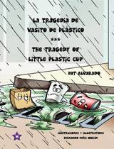 La Tragedia de Vasito de Plastico * the Tragedy of Little Plastic Cup