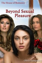 Beyond Sexual Pleasure, The House of Romance
