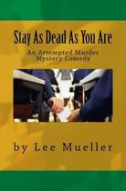 Stay as Dead as You Are