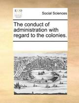 The Conduct of Administration with Regard to the Colonies