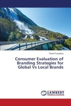 Consumer Evaluation of Branding Strategies for Global Vs Local Brands