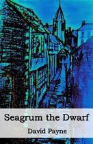 Seagrum the Dwarf