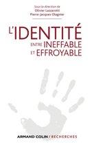 L'Identité, entre ineffable et effroyable