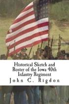 Historical Sketch and Roster of the Iowa 40th Infantry Regiment