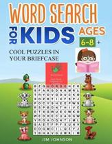 WORD SEARCH FOR KIDS AGES 6-8 + Cool puzzles in your briefcase