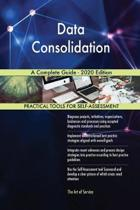 Data Consolidation a Complete Guide - 2020 Edition